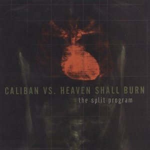 Caliban / Heaven Shall Burn - Caliban vs. Heaven Shall Burn - the Split Program cover art