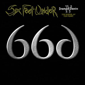 Six Feet Under - Graveyard Classics IV: the Number of the Priest cover art