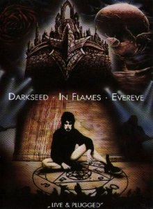 Darkseed / Evereve / In Flames - Live & Plugged cover art