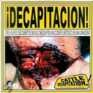 Cattle Decapitation - ¡Decapitacion! cover art