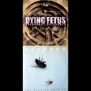 Dying Fetus / Deepred - Vengeance Unleashed / the Beating Goes On cover art