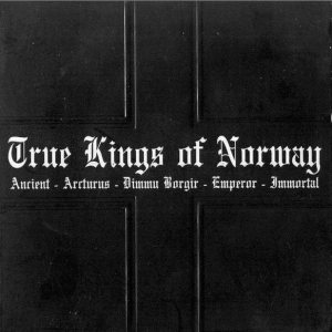 Emperor / Ancient / Dimmu Borgir / Immortal / Arcturus - True Kings of Norway cover art