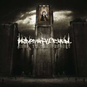 Heaven Shall Burn - Deaf to Our Prayers cover art