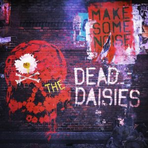 The Dead Daisies - Make Some Noise cover art