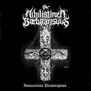 Nihilistinen Barbaarisuus - Immaculate Deconception cover art