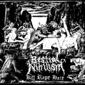Bestial Nihilism - Kill Rape Hate cover art