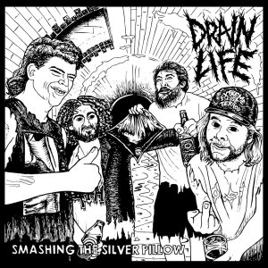 Drain Life - Smashing the Silver Pilow cover art