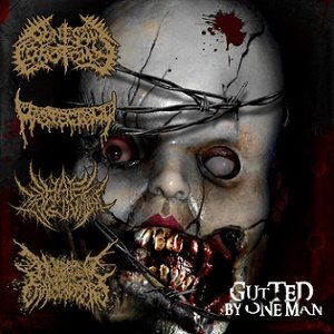 Bonesaw Lobotomy / Mastectomy / Hate Inclination / Numbered with the Transgressors - Gutted by One Man cover art