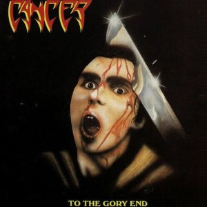 Cancer - To the Gory End cover art