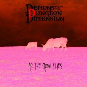 Demons from the Dungeon Dimension - As the Crow Flies cover art