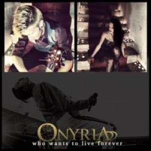 Onyria - Who Wants to Live Forever (Queen Cover) cover art