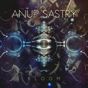 Anup Sastry - Bloom cover art