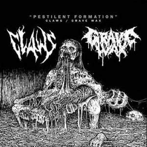 Claws / Grave Wax - Pestilent Formation cover art