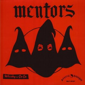 The Mentors - Whisky a Go-Go / Cathay de Grande cover art