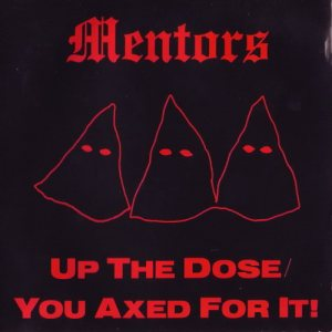 The Mentors - Up the Dose / You Axed for It! cover art