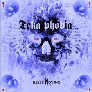 Teka Phobia - Hells Moving cover art