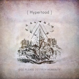 Hypertoad - God please destroy humanity cover art