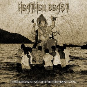 Heathen Beast - The Drowning of the Elephant God cover art