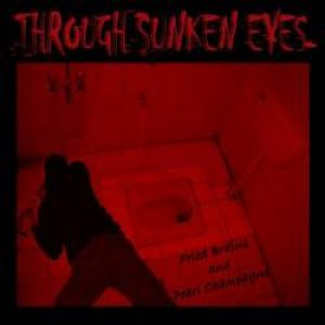 Through Sunken Eyes - Fried Brains and Pearl Champagne cover art