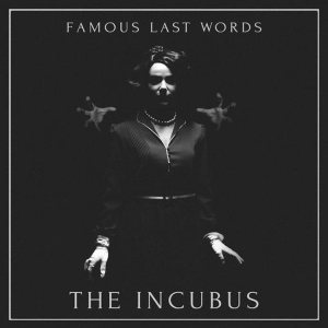 Famous Last Words - The Incubus cover art