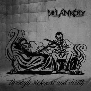 Melancholy - Through Sickness and Death cover art