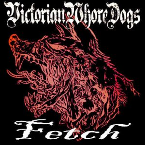 Victorian Whore Dogs - Fetch cover art