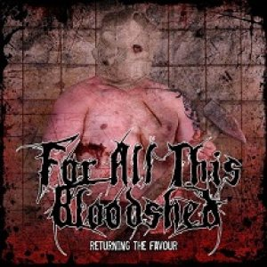 For All This Bloodshed - Returning the Favour cover art