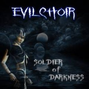 Evilchoir - Soldier of Darkness cover art