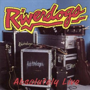Riverdogs - Absolutely Live cover art