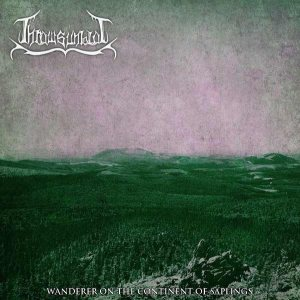 Thrawsunblat - Thrawsunblat II: Wanderer on the Continent of Saplings cover art