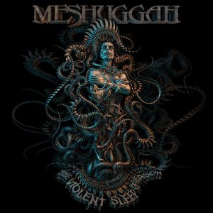 Meshuggah - The Violent Sleep of Reason cover art