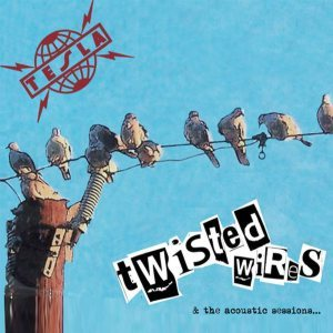 Tesla - Twisted Wires & the Acoustic Sessions... cover art