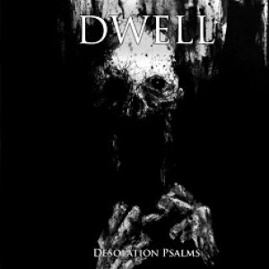 Dwell - Desolation Psalms cover art