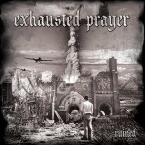 Exhausted Prayer - Ruined cover art