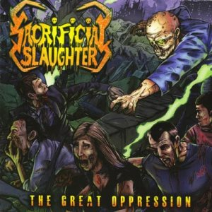 Sacrificial Slaughter - The Great Oppression cover art