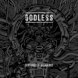 Godless - Centuries of Decadence cover art