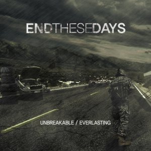 End These Days - Unbreakable / Everlasting cover art