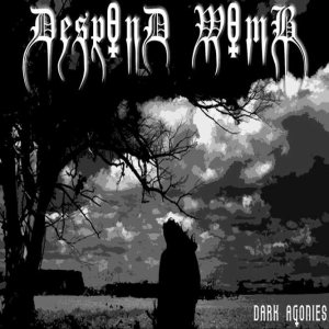Despond Womb - Dark Agonies cover art