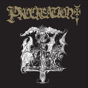 Procreation - Incantations of Demonic Lust for Corpses of the Fallen cover art