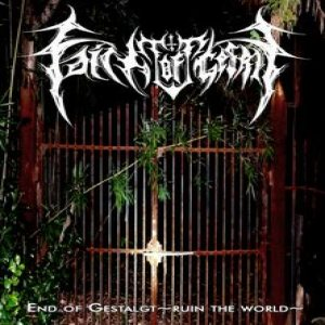 Faith of Gestalgt - End of Gestalgt -Ruin the World- cover art