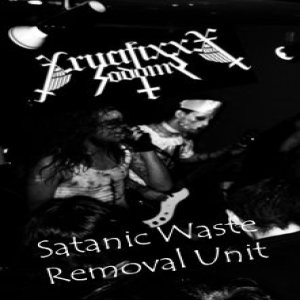 Crucifixxx Sodomy - Satanic Waste Removal Unit cover art