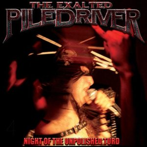 The Exalted Piledriver - Night of the Unpolished Turd cover art