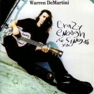Warren DeMartini - Crazy Enough to Sing to You cover art