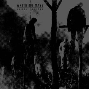 Writhing Mass - Human Capital cover art