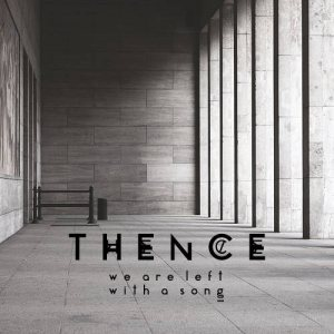 Thence - We Are Left with a Song cover art