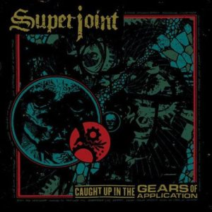 Superjoint - Caught Up in the Gears of Application cover art