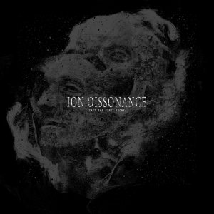 Ion Dissonance - Cast the First Stone cover art