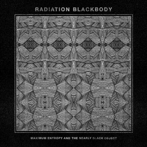 Radiation Blackbody - Maximum Entropy and the Nearly Black Object cover art