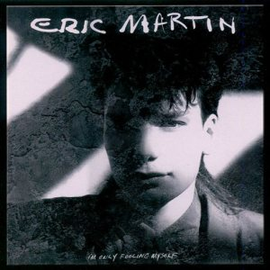 Eric Martin - I'm Only Fooling Myself cover art