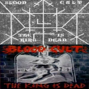 Blood Cult - The King Is Dead cover art